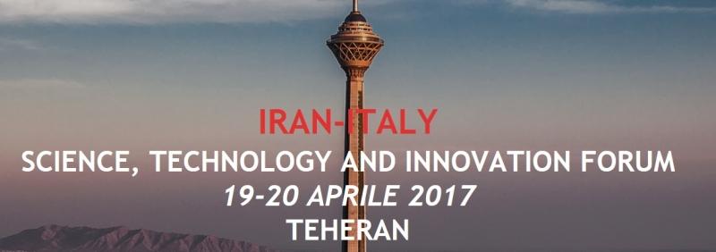 Primo Forum IRAN-ITALIA della Scienza, Tecnologia e dell'Innovazione (Teheran, 19-20 Aprile 2017)