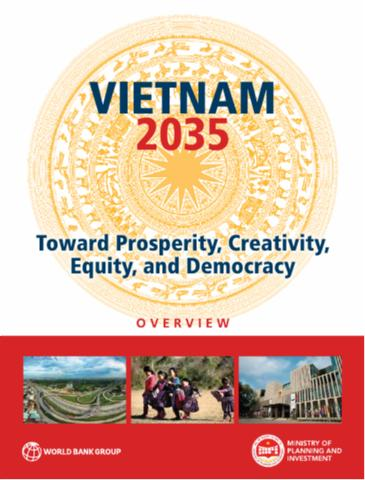 """Vietnam 2035. Toward Prosperity, Creativity, Equity and Democracy"""