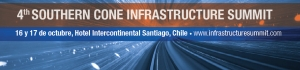 """""""4TH SOUTHERN CONE INFRASTRUCTURE SUMMIT"""" (Santiago, 16-17 ottobre 2013)"""