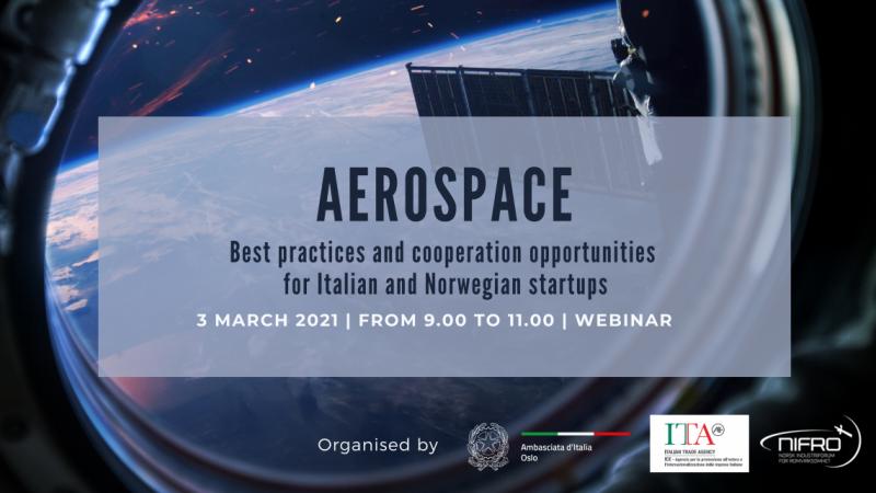 """Webinar sul settore spaziale: """"Aerospazio – buone pratiche e opportunita' di cooperazione tra start-up italiane e norvegesi"""" (Oslo, 3 marzo 2021)"""