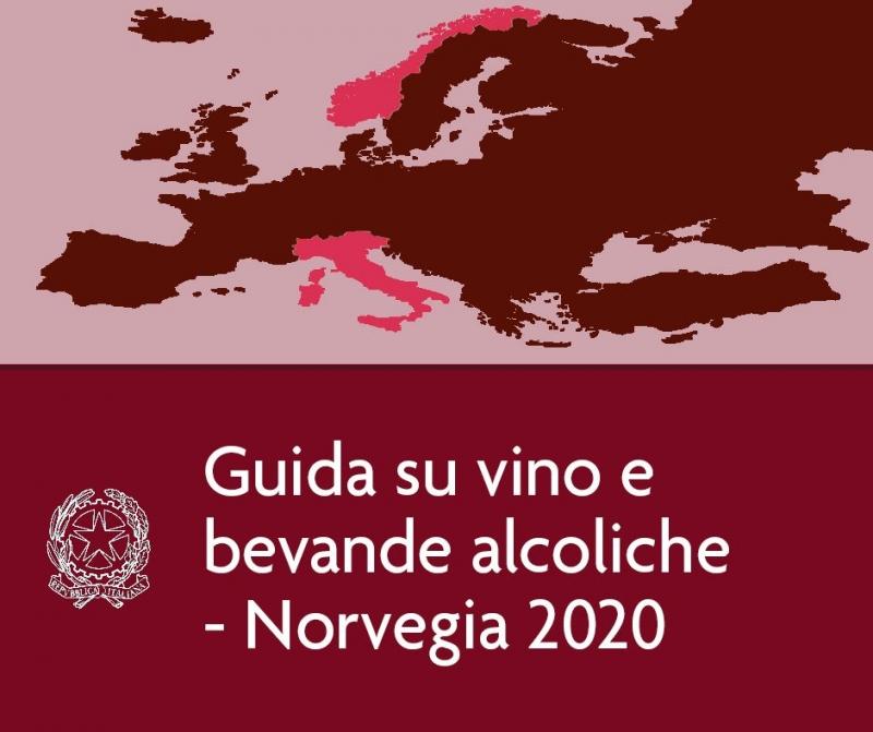 Edizione 2020 della Guida pratica per esportatori italiani del settore del vino e delle bevande alcoliche in Norvegia.