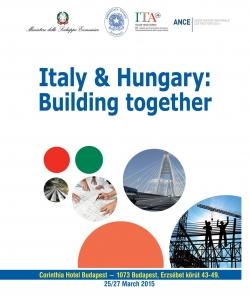 ITALY & HUNGARY: BUILDING TOGETHER Corinthia Hotel Budapest, 26/27 marzo 2015